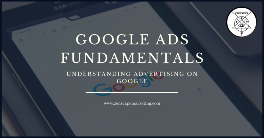 The Fundamentals of Google Ads: Learning The Basics​